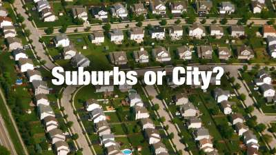 Suburbs or City? Which is best for you?